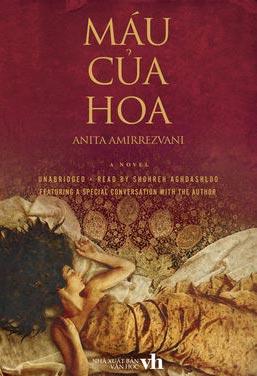 Máu Của Hoa- Anita Amirrezvani